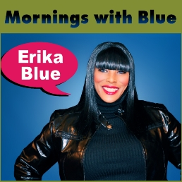 Mornings With Blue hosted by Erika Blue brings energy to your drowsy morning with good laughs, wild interviews and music to get excited about. Blue plays all your favorites plus the hottest unsigned artists.