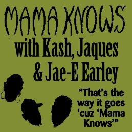 "Join the Earleys--Kash, Jacques and James ""Jae E"" Earley for great music and discussion"